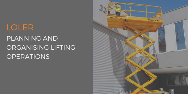 LOLER - Planning and organising lifting operations