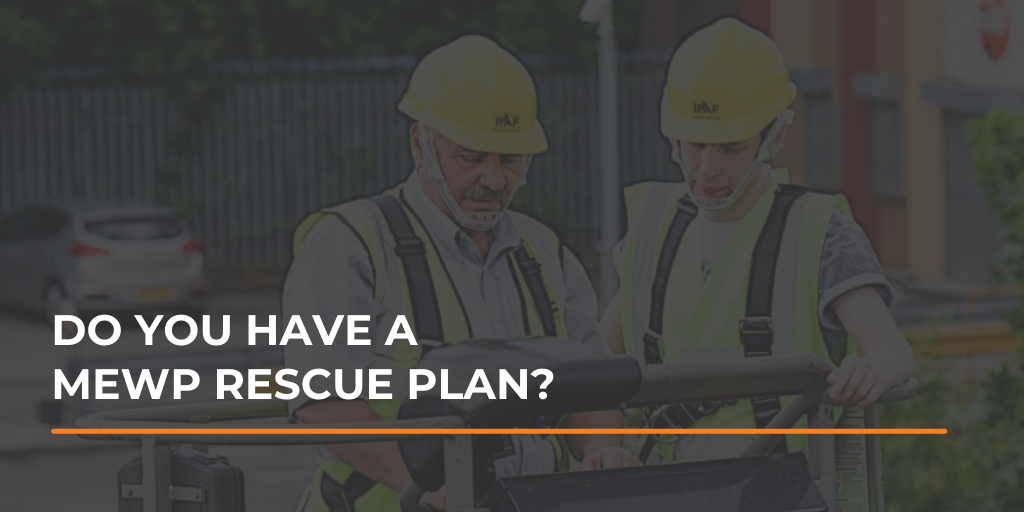 Do you have a MEWP rescue plan?