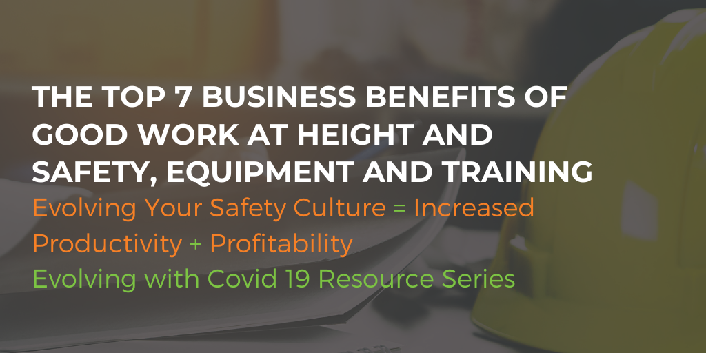 7 business benefits of good work at height safety, equipment and training