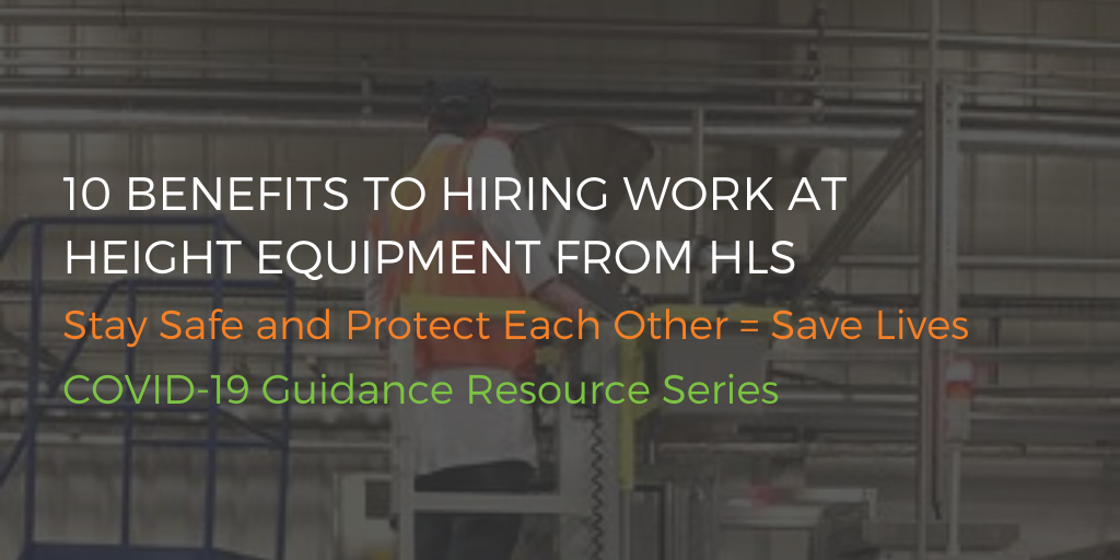 10 benefits to hiring work at height equipment from HLS