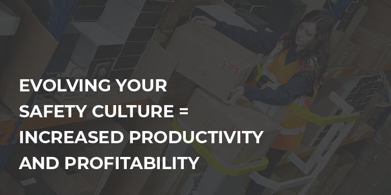 Evolving Your Safety Culture = Increased Productivity and Profitability