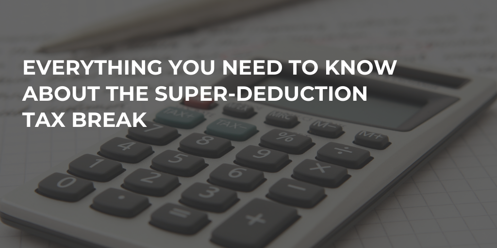 Everything you need to know about the Super-deduction Tax Break