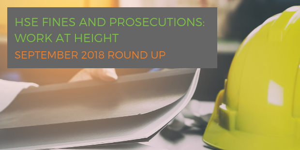 HSE fines and prosecutions: work at height September 2018 round up