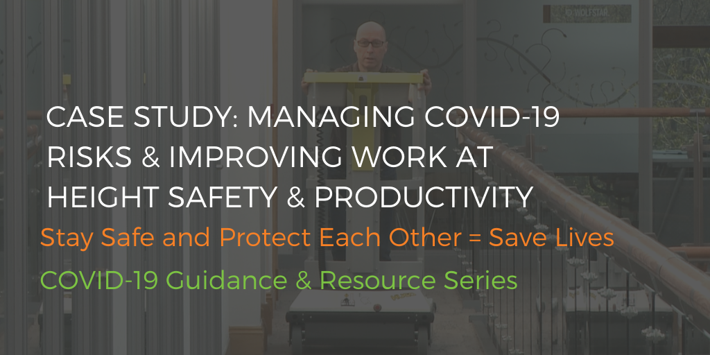 Case Study: managing COVID-19 risks and improving work at height safety and productivity