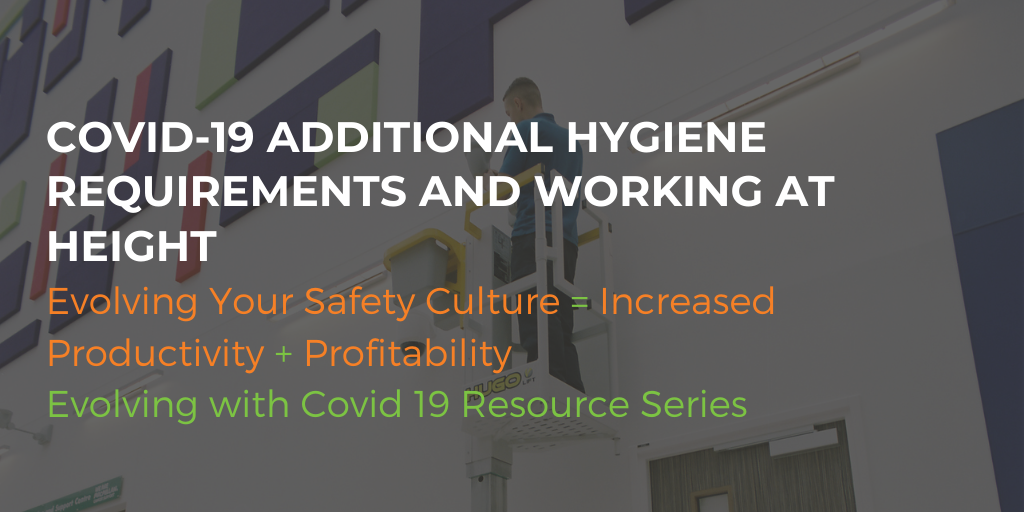 Additional hygiene requirements and working at height