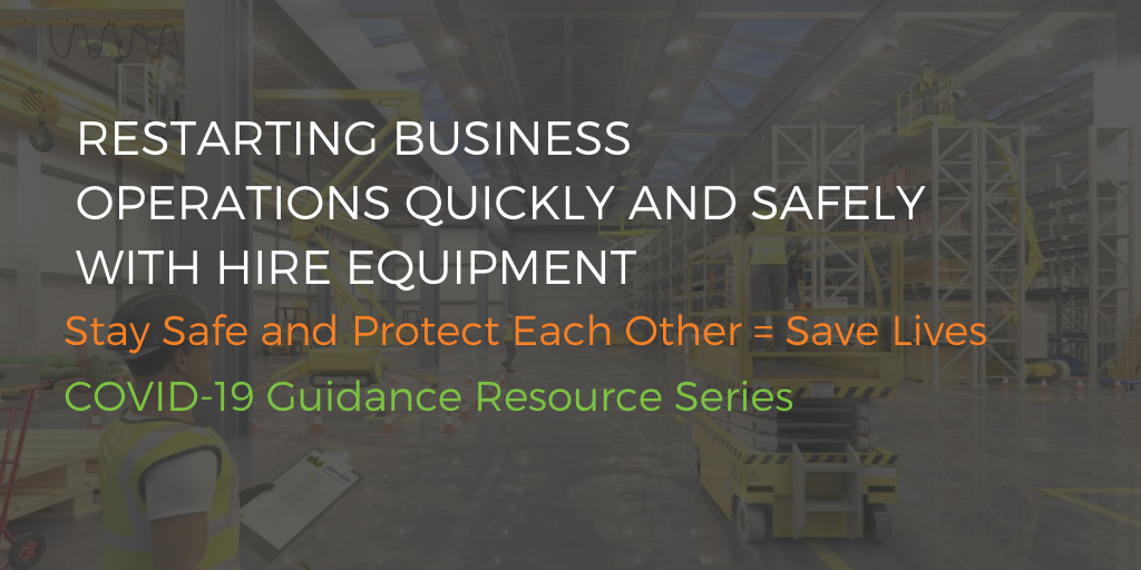 Restarting business operations quickly and safely with hire equipment