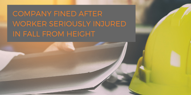 Company Fined After Worker Seriously Injured In Fall From Height