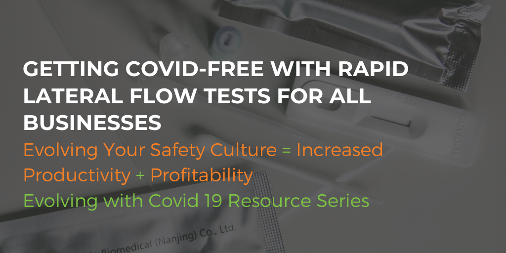 Getting COVID-Free with rapid lateral flow tests for all businesses