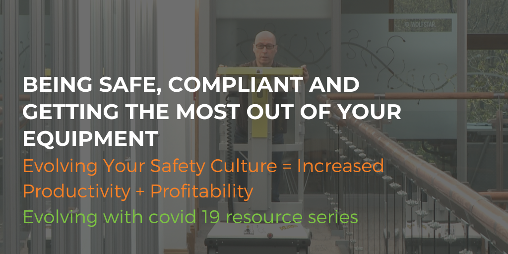 Being safe, compliant and getting the most out of your equipment