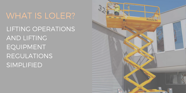 What is LOLER? Lifting Operations and Lifting Equipment Regulations Simplified